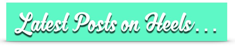Latest Blog Posts on Heels